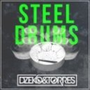 Dzeko & Torres - Steel Drums (Original Mix)