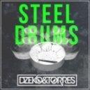 Dzeko & Torres - Steel Drums (Original Mix)