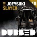 JoeySuki - Slayer (Kyamran Silence Remix)