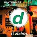 Watermat - Bullit (Rudeejay & Andry J vs. Street Housers Rmx)