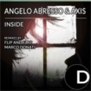 Axis, Flip & Flap, Angelo Abresso - Inside (Flip & Flap Remix)