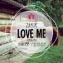 Zakir - Love Me (Original Mix)