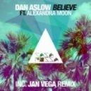 Dan Aslow feat. Alexandra Moon - Believe (Jan Vega Remix)