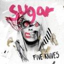 Five Knives - Sugar (Quintino Remix)