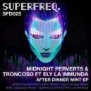 The Midnight Perverts, Troncoso - After Dinner Mint