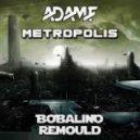 Adam F  - Metropolis (Bobalino Remould)
