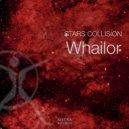 Whailor - Stars Collision