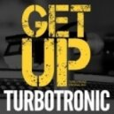 Turbotronic - Get Up (Extended Mix)
