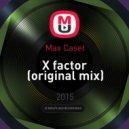 Max Caset - X factor (original mix)
