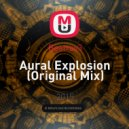 Beatrav3 - Aural Explosion (Original Mix)
