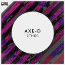 Axe-D - Ether (Original Mix)