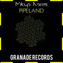 Mikup Norris - Pipeland (Original Mix)