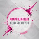 Maxim Aqualight - You Are My Miracle (Original Mix)