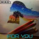 MiKey  - FOR YOU (Original Мix)