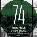 Mark Stent - Get Into The Rhythm (Free Bubble Remix)