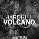 Hardkill - Volcano (Original Mix)