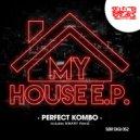 Perfect Kombo - My House (Original Mix)