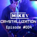 MiKey  - Crystallization Episode #004 [Record Deep] (26.03.2017)