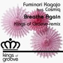 Fuminori Kagajo feat. Cosmiq - Breathe Again  (Kings Of Groove Instrumental Remix)