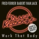 Fred Ferrer, Babert, Ivan Jack - Work That Body (Ivan Jack Remix)