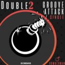 DOUBLE2 - Groove Attack