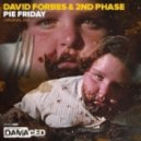 David Forbes & 2nd Phase - Pie Friday (Original Mix)