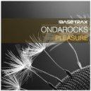 Ondarocks  - Pleasure