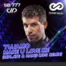 Tujamo - Make U Love Me (Diplate & Hang Mos Remix)