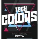 Dimta - Tech Colors #18 (Compiled and Mixed by Dimta)