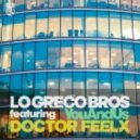 Lo Greco Bros. Ft. Doctor Feelx - You & Us