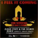 The Weeknd ft. Daft Punk - I Feel It Coming (Eldar Stuff, Tim Cosmos Remix Radio Edit)
