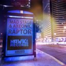 Mad Stage & Axeonic - Raptor (Original Mix)