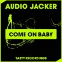 Audio Jacker - Come On Baby (Discotron Remix)