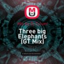 Mix by Dj Zulum - Three big Elephants (GT Mix)