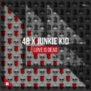Junkie Kid - Love is Dead (Extended Mix)