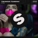 Tom Swoon & Teamworx - Atom (Original mix)