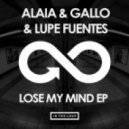 Alaia & Gallo, Lupe Fuentes - Lose My Mind (Original Mix)