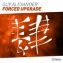 Guy Alexander - Forced Upgrade (Extended Mix)