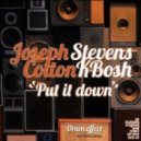 Stevens Kbosh, Joseph Cotton - Put It Down (Remix Dnb Version)
