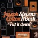Stevens Kbosh, Joseph Cotton - Put It Down (Remix Dnb Version)