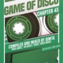 Dimta - Game of Disco #45 (Compiled and Mixed by Dimta)