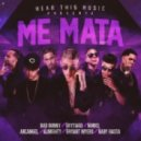 Arcangel - Me Mata (feat. Bad Bunny, Baby Rasta, Almighty, Noriel, Bryant Myers Y Brytiago)