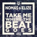 Noma$ & Elize - Take Me Where The Beat Goes (Lake & Palmer Futurehouse Remix)