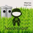 Motoe Haus - What Can (Original Mix)