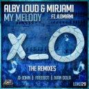 Alby Loud & Mirjami & JLOMiami & D-John - My Melody (feat. JLOMiami) (D-John Remix)