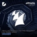 PBH & Jack Shizzle x The Time Frequency Ft. Tahira Jumah - Higher