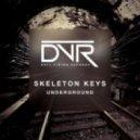 Skeleton Keys - Underground (Original mix)