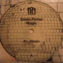 Cevin Fisher - Magic (Original Mix)