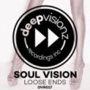 Soul Vision - Loose Ends