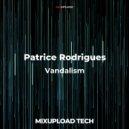 Patrice Rodrigues  - Vandalism